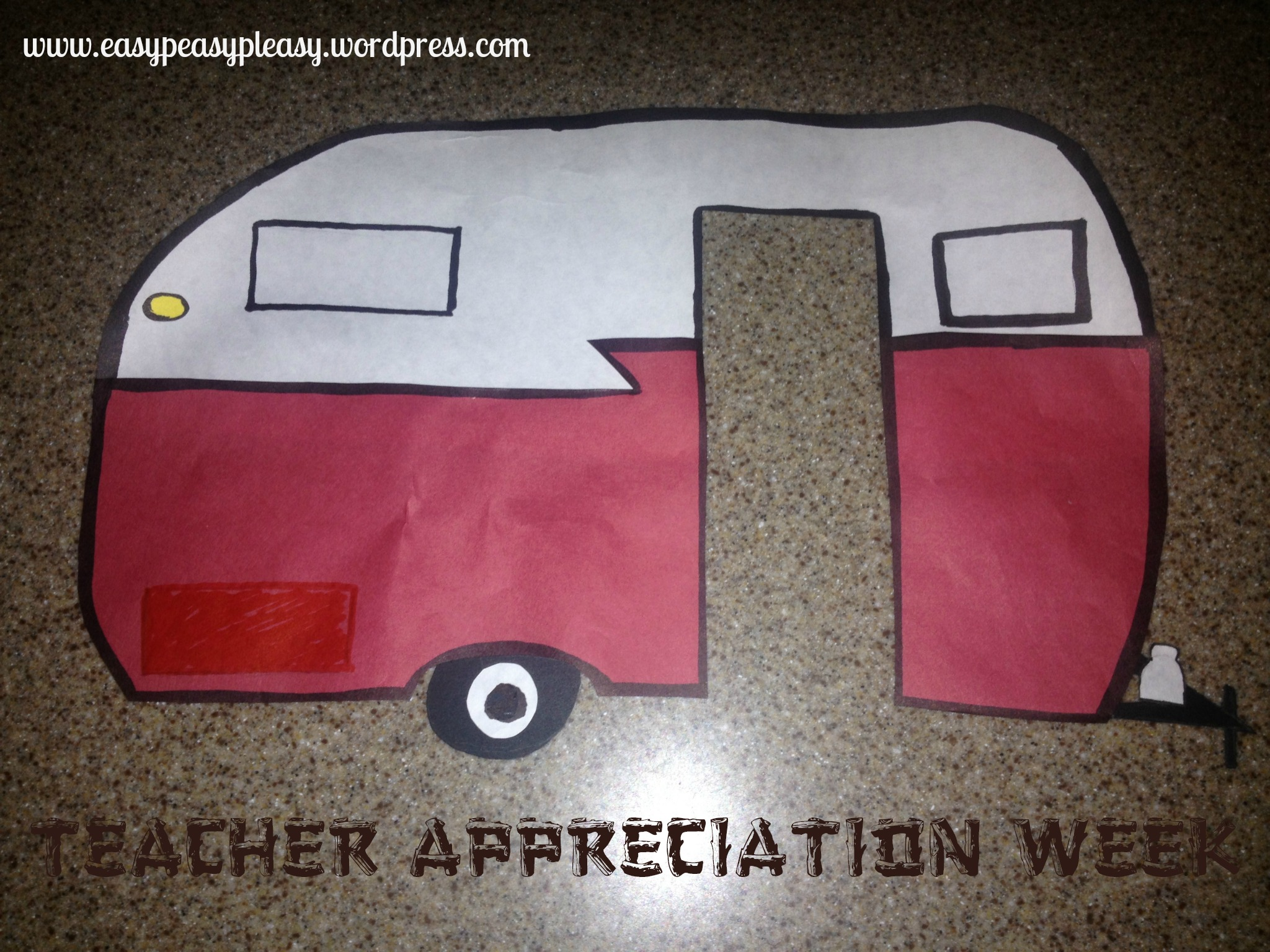 Teacher Appreciation Week Camping Theme Camper trial run