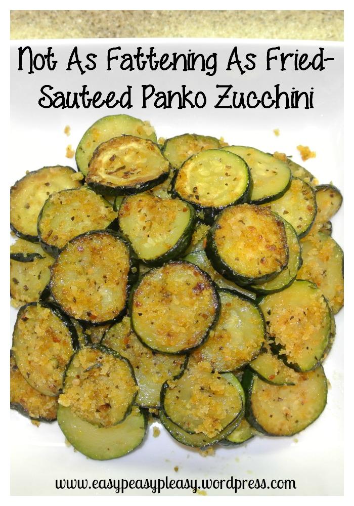 Not As Fattening As Fried-Sauteed Panko Zucchini Easy 4 ingredients at www.easypeasypleasy.wordpress.com