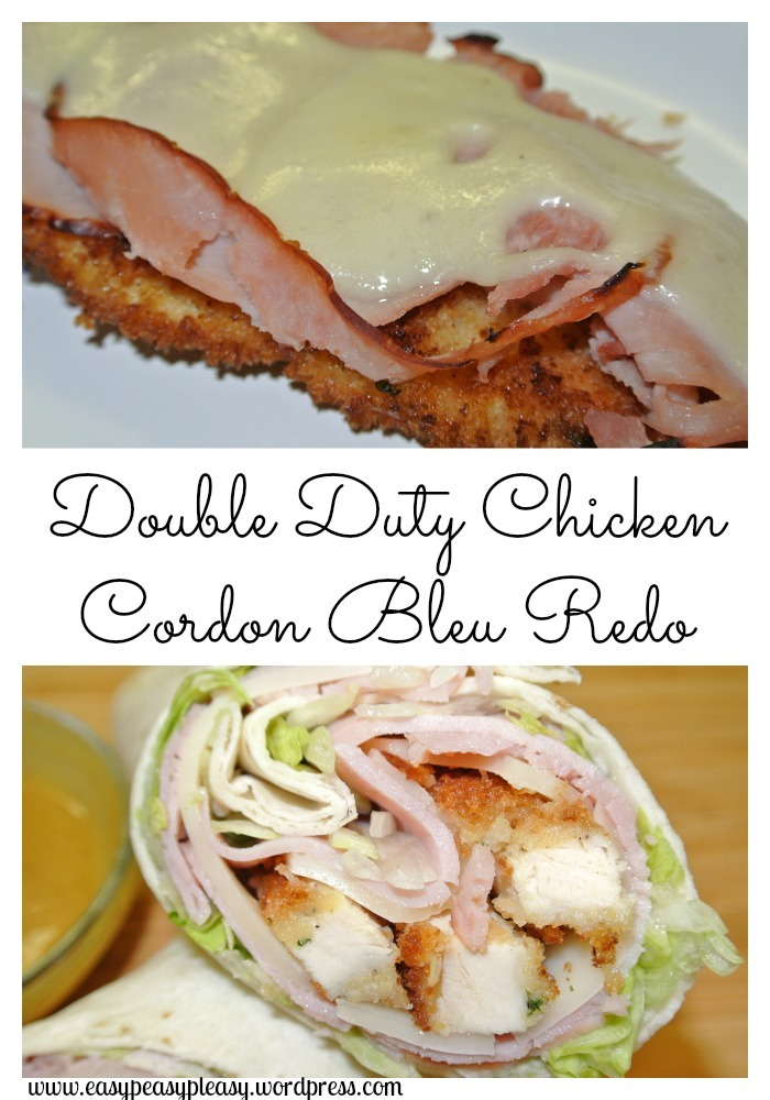 Double Duty Chicken Cordon Bleu Redo Recipes at www.easypeasypleasy.wordpress.com