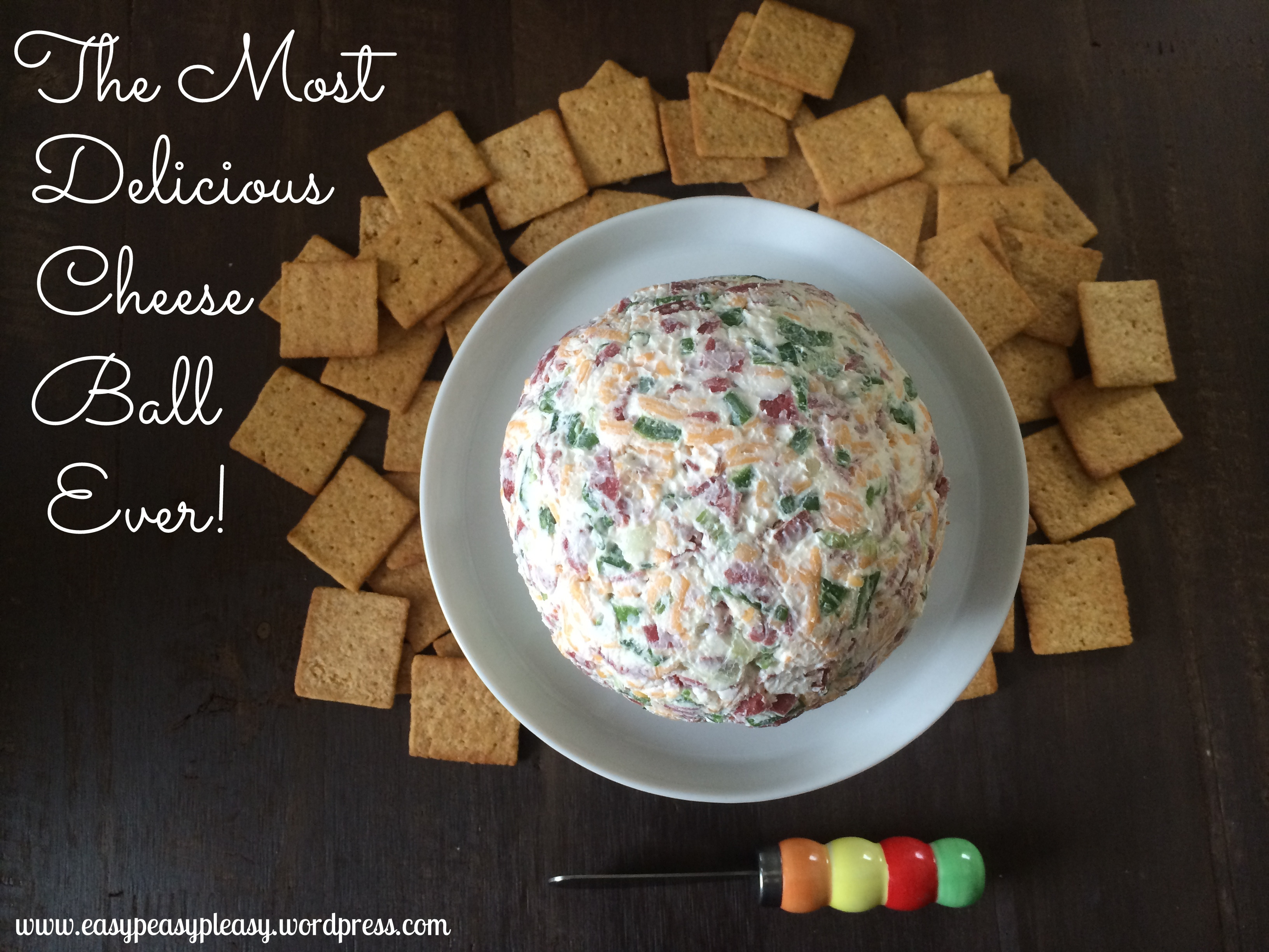 The most Delicious Cheese Ball Ever using only 4 ingredients